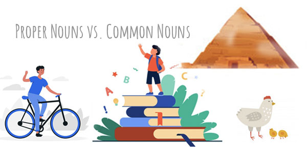 Proper Nouns vs. Common Nouns